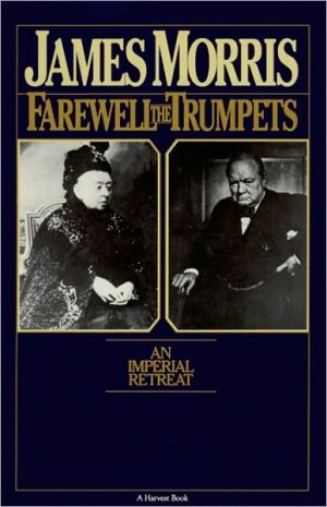 Farewell The Trumpets book written by James Morris