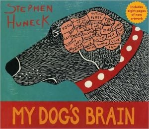 My Dog's Brain book written by Stephen Huneck