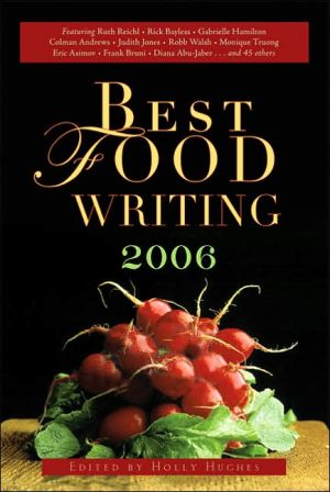 Best Food Writing 2006 book written by Holly Hughes