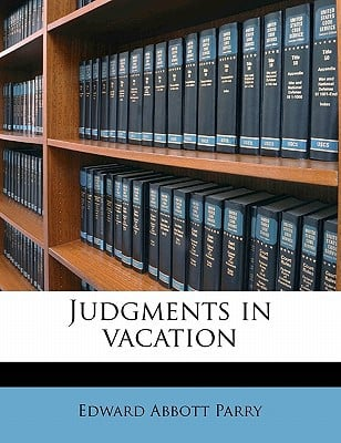 Judgments in Vacation book written by Parry, Edward Abbott