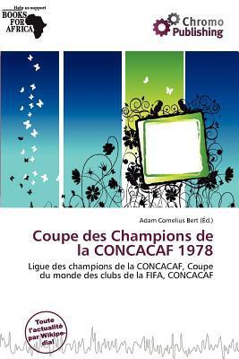 Coupe Des Champions de La Concacaf 1978 written by Adam Cornelius Bert