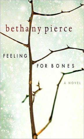 Feeling for Bones book written by Pierce