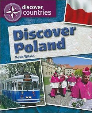 Discover Poland book written by Wilson, Rosie