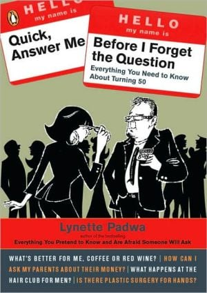Quick, Answer Me Before I Forget the Question: 100 Answers You're Old Enough to Hear book written by Lynette Padwa