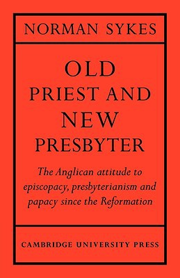 Old Priest and New Presbyter written by Sykes, Norman