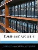 Euripides' Alcestis book written by Euripides