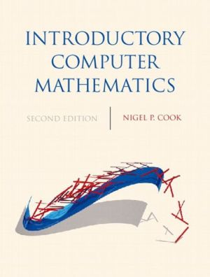 Introductory Computer Mathematics book written by Nigel P. Cook