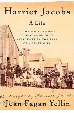 Harriet Jacobs: A Life book written by Jean Fagan Yellin