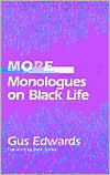 More Monologues on Black Life book written by Gus Edwards