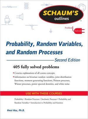 Schaum's Outline of Probability, Random Variables, and Random Processes, Second Edition book written by Hwei Hsu