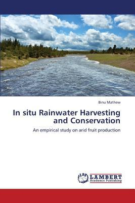 In Situ Rainwater Harvesting and Conservation written by Mathew Binu