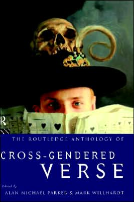 The Routledge Anthology of Cross-Gendered Verse written by Alan Michael Parker