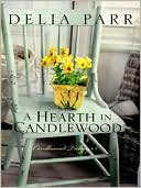 A Hearth in Candlewood book written by Delia Parr