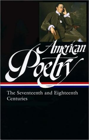 American Poetry: The Seventeenth and Eighteenth Centuries written by David Sheilds