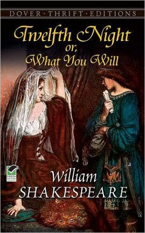 Twelfth Night; or, What You Will (Dover Thrift Editions) book written by William Shakespeare