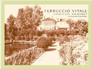Ferruccio Vitale: Landscape Architect of the Country Place Era book written by R. T. Schnadelbach