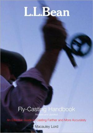 L.L. Bean Fly-Casting Handbook book written by Macauley Lord