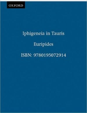 Iphigeneia in Tauris (Greek Tragedy in New Translations Series) book written by Euripides