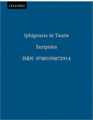 Iphigeneia in Tauris (Greek Tragedy in New Translations Series) written by Euripides