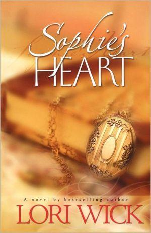 Sophie's Heart book written by Lori Wick
