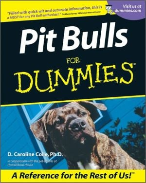 Pit Bulls for Dummies book written by D. Caroline Coile