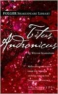 Titus Andronicus (Folger Shakespeare Library Series) book written by William Shakespeare