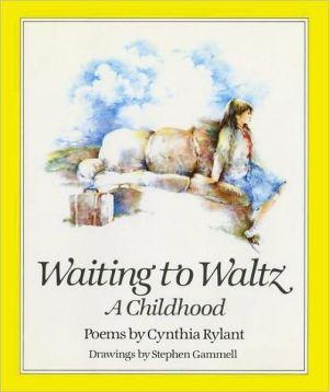 Waiting to Waltz: A Childhood book written by Cynthia Rylant