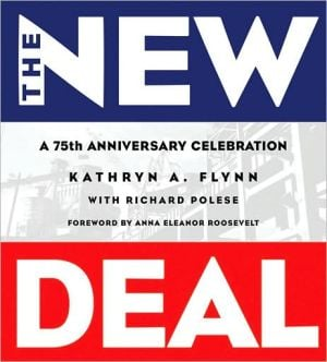 The New Deal: A 75th Anniversary Celebration book written by Kathryn Flynn
