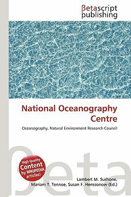 National Oceanography Centre written by Lambert M. Surhone