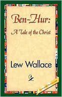 Ben-Hur: A Tale of the Christ book written by Lew Wallace