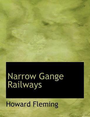 Narrow Gange Railways book written by Fleming, Howard