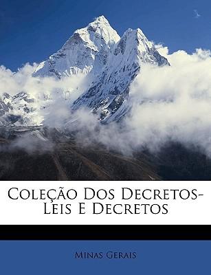 Coleo DOS Decretos-Leis E Decretos written by Gerais, Minas