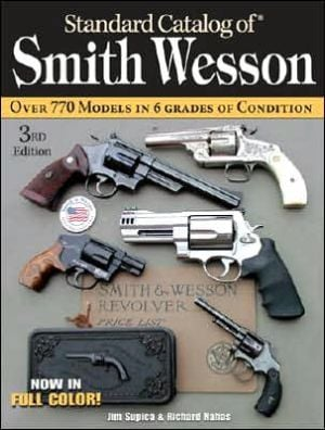 Standard Catalog of Smith & Wesson book written by Jim Supica