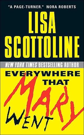 Everywhere That Mary Went (Rosato and Associates Series #1) book written by Lisa Scottoline
