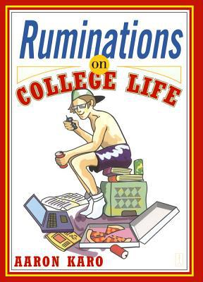 Ruminations on college life written by Aaron Karo