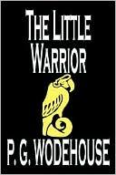 The Little Warrior book written by P. G. Wodehouse