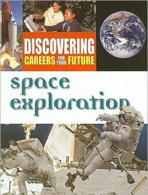 Discovering Careers for Your Future: Space Exploration book written by Ferguson