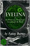 Evelina: Or, the History of a Young Lady's Entrance into the World book written by Frances Burney