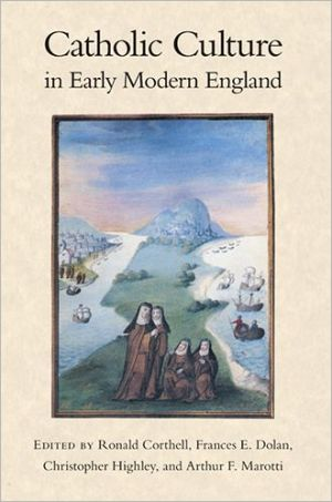 Catholic Culture in Early Modern England book written by Ronald Corthell