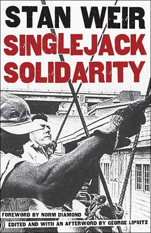 Singlejack Solidarity book written by Stan Weir