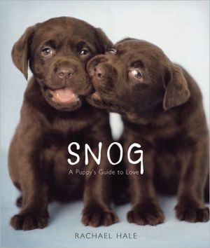 Snog: A Puppy's Guide to Love written by Rachael Hale