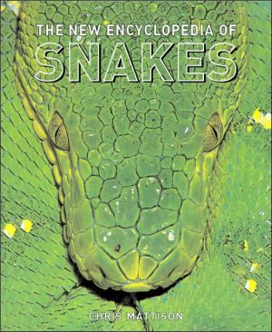 The New Encyclopedia of Snakes book written by Chris Mattison