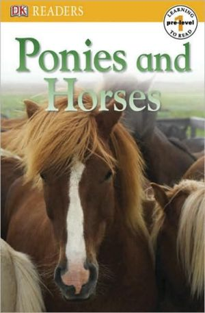 Ponies and Horses (DK Readers Pre-Level 1 Series) book written by DK Publishing