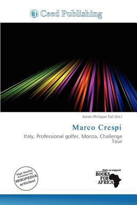 Marco Crespi written by Aaron Philippe Toll