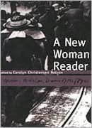 A New Woman Reader: Fiction, Articles and Drama of the 1890's book written by Carolyn Nelson