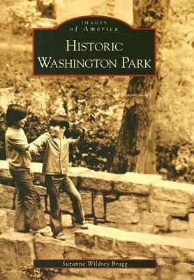 Historic Washington Park book written by Bragg, Suzanne Wildrey