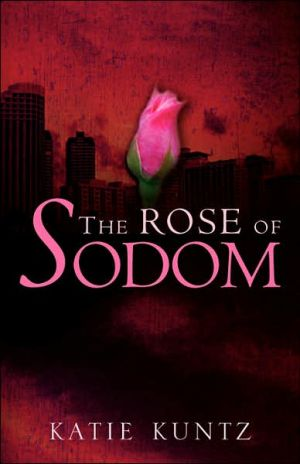 The Rose Of Sodom book written by Katie Kuntz