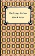 The Master Builder book written by Henrik Ibsen