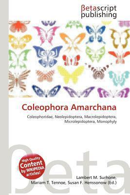 Coleophora Amarchana written by Lambert M. Surhone