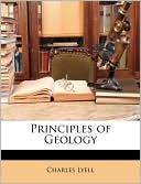 Principles of Geology book written by Charles Lyell